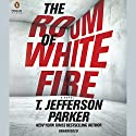 The Room of White Fire Audiobook by T. Jefferson Parker Narrated by Will Damron