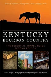 Kentucky Bourbon Country: The Essential Travel Guide
