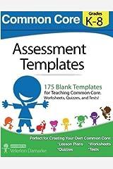 Common Core Assessment Templates: Black and White Print Version by Velerion Damarke (2014-02-18) Mass Market Paperback