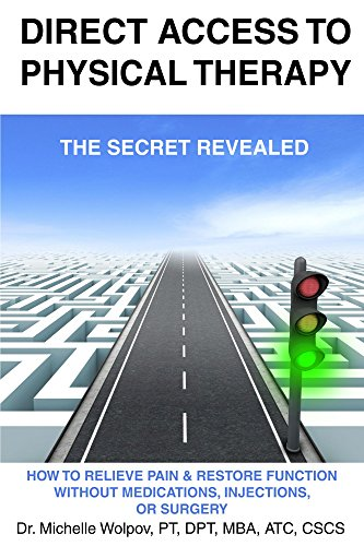 Direct Access to Physical Therapy - The Secret Revealed: How