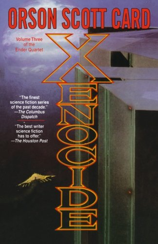 Xenocide: Volume Three of the Ender Quintet (The Ender Quartet)