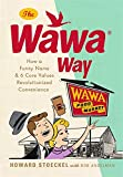 img - for The Wawa Way: How a Funny Name and Six Core Values Revolutionized Convenience book / textbook / text book