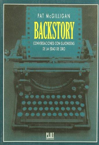 Descargar Libro Backstory: Conversaciones Con Guionistas De La Edad De Oro Patrick Mcgilligan