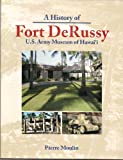 A History of Fort DeRussy, Pierre Moulin, 1566478502