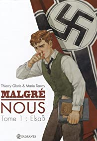 Malgré nous, Tome 1 : Elsaß par Thierry Gloris