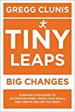 Tiny Leaps, Big Changes: Everyday Strategies to
