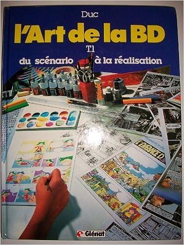 Amazon Fr L Art De La Bd Tome 1 Du Scenario A La