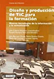 img - for Diseno Y Produccion De Tic Para La Formacion/ Design & Production of Tic For Training: Nuevas Tecnologias De La Informacion Y La Comunicacion/ New ... and Communication (Spanish Edition) book / textbook / text book