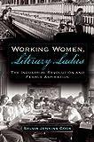 Working Women, Literary Ladies, Sylvia Jenkins Cook, 0195327810