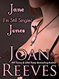 JANE I'm-Still-Single JONES (A Romantic Comedy)
