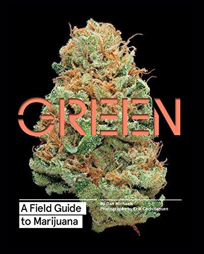 Green: A Field Guide to Marijuana (Sociology Of Medicine Vs Sociology In Medicine)