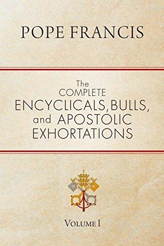 Complete Encyclicals Bulls Apostolic Exhortations
