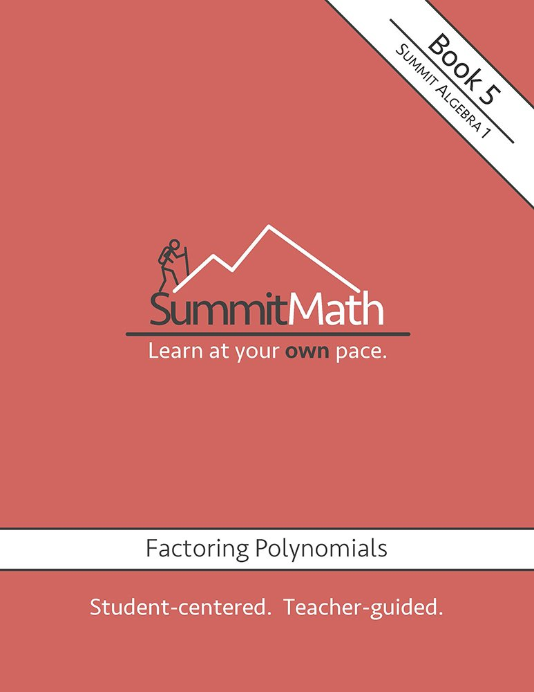 Summit Math Series: Algebra 1: Book 5: Factoring Polynomials