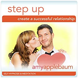 Step Up: Create a Successful Relationship (Self-Hypnosis & Meditation)
