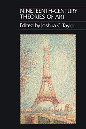 Nineteenth-Century Theories of Art (California Studies in the History of Art)