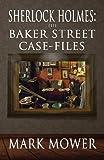Sherlock Holmes: The Baker Street Case Files
