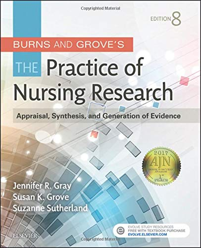 Burns and Grove's The Practice of Nursing Research: Appraisal, Synthesis, and Generation of ()