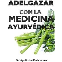 ADELGAZAR CON LA MEDICINA AYURVÉDICA (MEDICINA AYURVÉDICA HOY nº 2) (Spanish Edition)