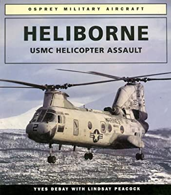 Heliborne: USMC Helicopter Assault (Osprey Military Aircraft)