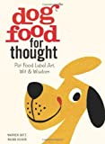 img - for Dog Food for Thought by Warren Dotz (2014-04-08) book / textbook / text book