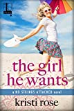 The Girl He Wants (No Strings Attached Book 3)