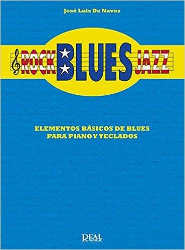DE NAVAS J.L. - Rock Blues Jazz (Elementos Basicos) para Piano y Teclados (Spanish) Paperback – 2005