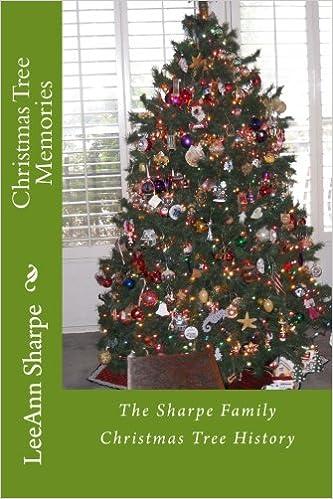 History Of Christmas Tree.Christmas Tree Memories The Sharpe Family Christmas Tree