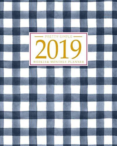 2019 Planner Weekly And Monthly: Calendar Schedule + Organizer | Inspirational Quotes And Gingham Cover | January 2019 through December 2019