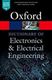 #5: A Dictionary of Electronics and Electrical Engineering (Oxford Quick Reference)