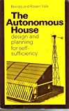 The Autonomous House: Planning for Self-sufficiency in Energy by Brenda Vale (1975-07-21)
