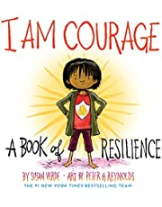 I Am Courage: A Book of Resilience