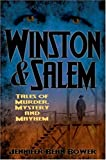 Winston & Salem: Tales of Murder, Mystery and Mayhem (Murder & Mayhem)