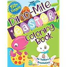 Dino Mite Easter Coloring Book for Toddlers & Preschoolers: GIANT Dinosaur + Easter Bunny + Easter Egg Coloring Book for Boys & Girls Ages 2-4: Perfect Activity Book For Basket Stuffers
