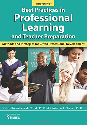 Best Practices in Professional Learning and Teacher Preparation in Gifted Education (Vol. 1): Methods and Strategies for Gifted Professional Development