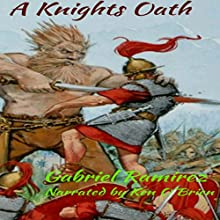 A Knights Oath: The Gabriel Ramirez Series, Book 5 Audiobook by Gabriel Ramirez Narrated by Ken O'Brien