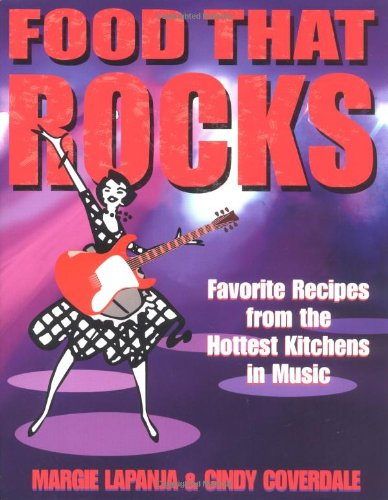 Food That Rocks: Favorite Recipes from the World of Music