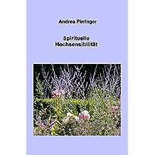 Spirituelle Hochsensibilität (German Edition)