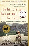img - for Behind the Beautiful Forevers: Life, Death, and Hope in a Mumbai Undercity book / textbook / text book