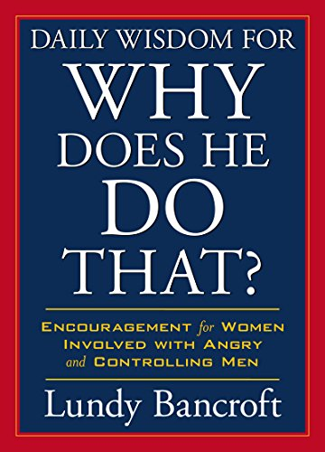 Daily Wisdom for Why Does He Do That?: Encouragement for Women Involved with Angry and Controlling Men (StyleCity)