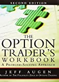 img - for The Option Trader's Workbook: A Problem-Solving Approach (2nd Edition) by Augen Jeff (2011-10-24) Paperback book / textbook / text book