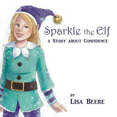 Sparkle the Elf: A story about confidence pdf