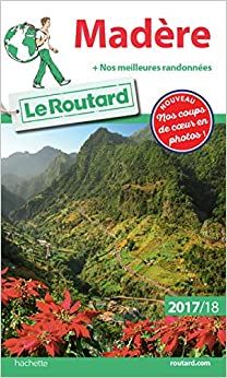 Guide du Routard Madère 2017/18: ...