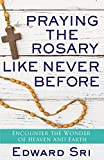 Praying the Rosary Like Never  Before: Encounter