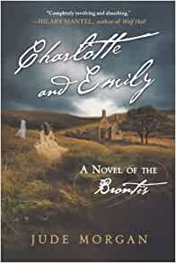 Amazon.com: Charlotte and Emily: A Novel of the Brontë's