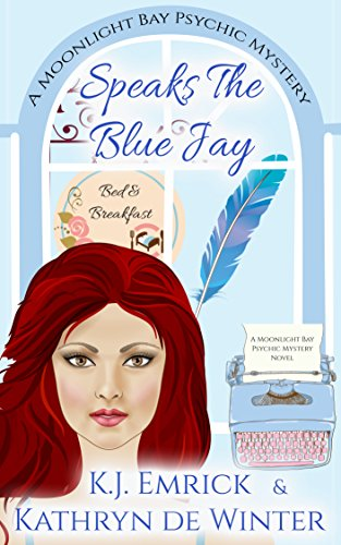 Speaks the Blue Jay (A Moonlight Bay Psychic Mystery Book 8)