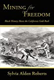 Mining for Freedom, Sylvia Alden Roberts, 0595524923