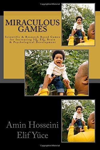 Miraculous Games: Scientific & Research Based Games for Increasing IQ, EQ, Brain & Psychological Development PDF