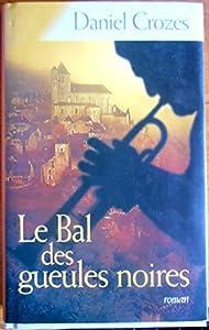 """Afficher """"Le bal des gueules noires"""""""