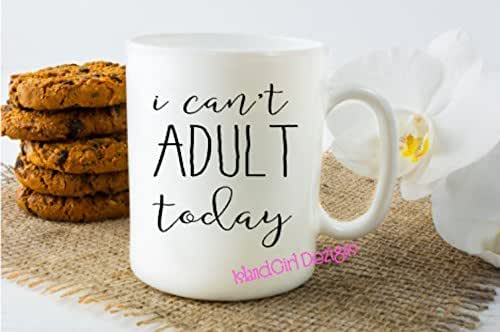 Amazon.com: I CAN'T ADULT TODAY Mug, Coffee Cup, Office