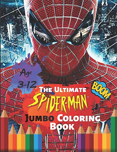 (The Ultimate Spider-man Jumbo Coloring Book Age 3-12 Boom: Spiderman Coloring Book: Spiderman Comics Jumbo Coloring Book For Kids Ages 4-8)